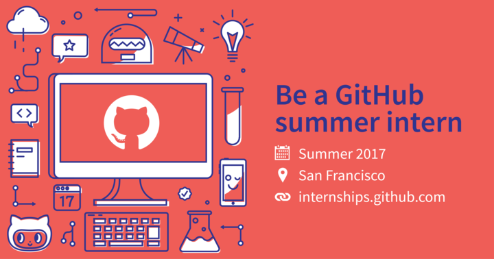 Be a GitHub summer intern