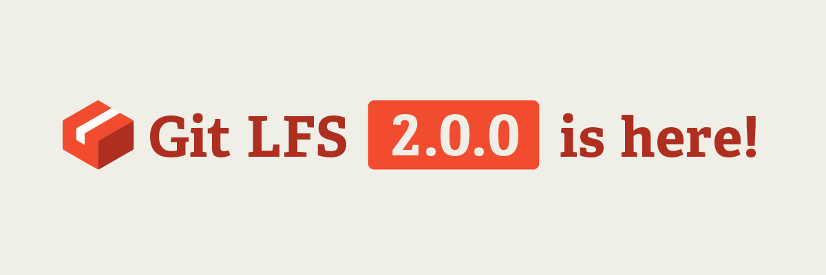 Git LFS 2.0 is here