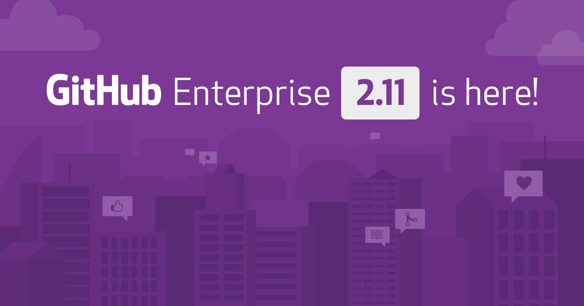 Introducing GitHub Enterprise 2 11 - The GitHub Blog