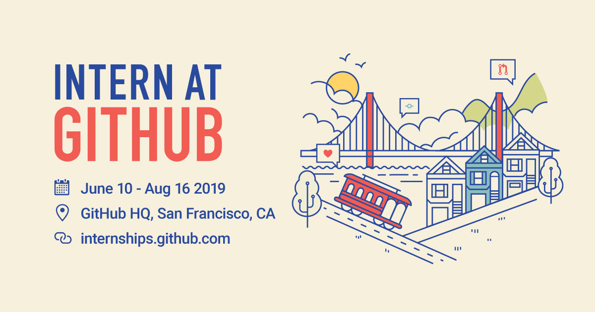 Commit to your career as a 2019 summer intern - The GitHub Blog