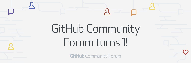 GitHub Community Forum turns 1