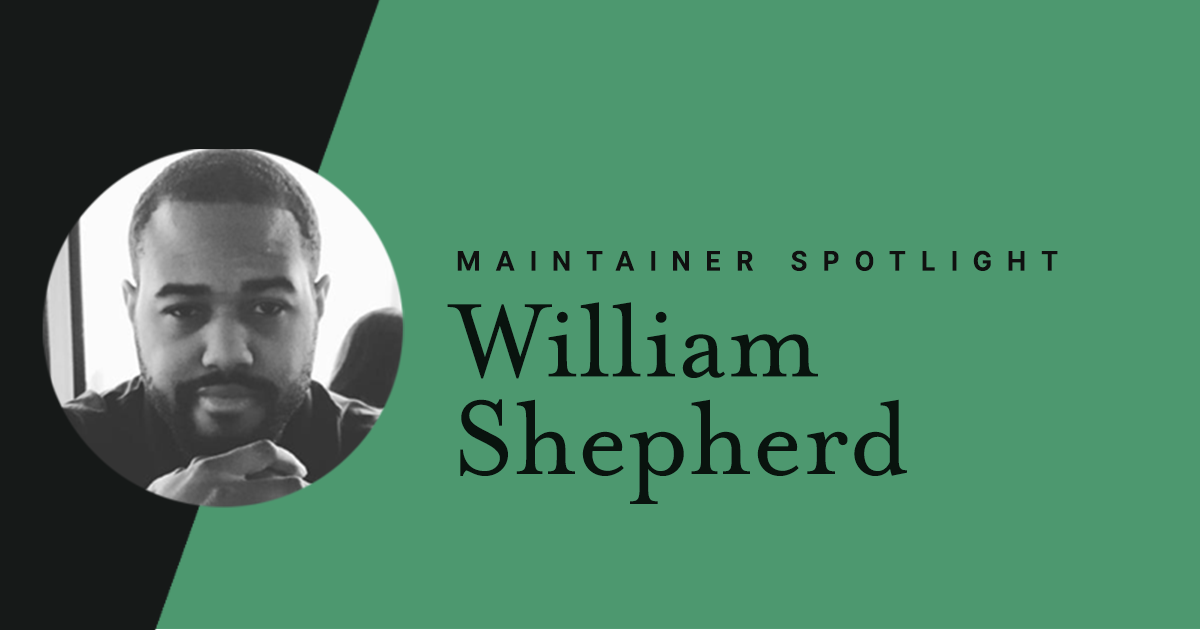 Maintainer spotlight: William Shepherd