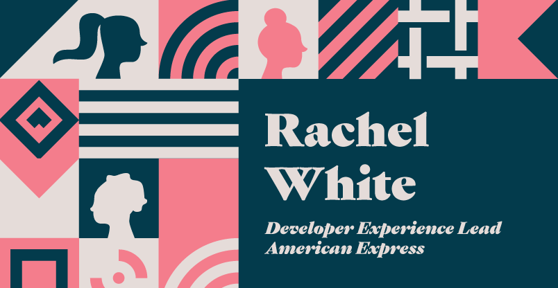GitHub Leadership Spotlight: Rachel White, Developer Experience Lead at American Express