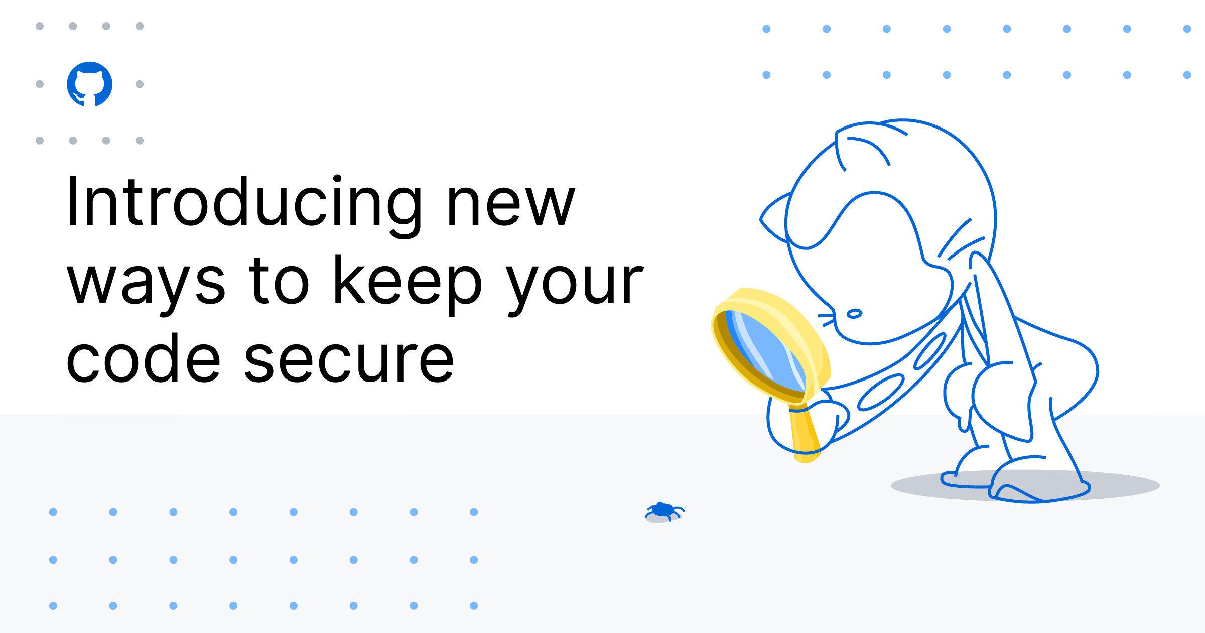 Introducing new ways to keep your code secure - The GitHub Blog