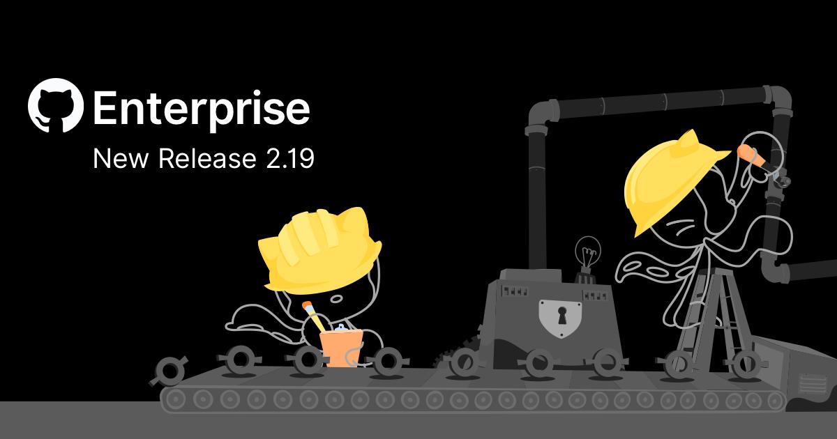 GitHub Enterprise: new release 2.19