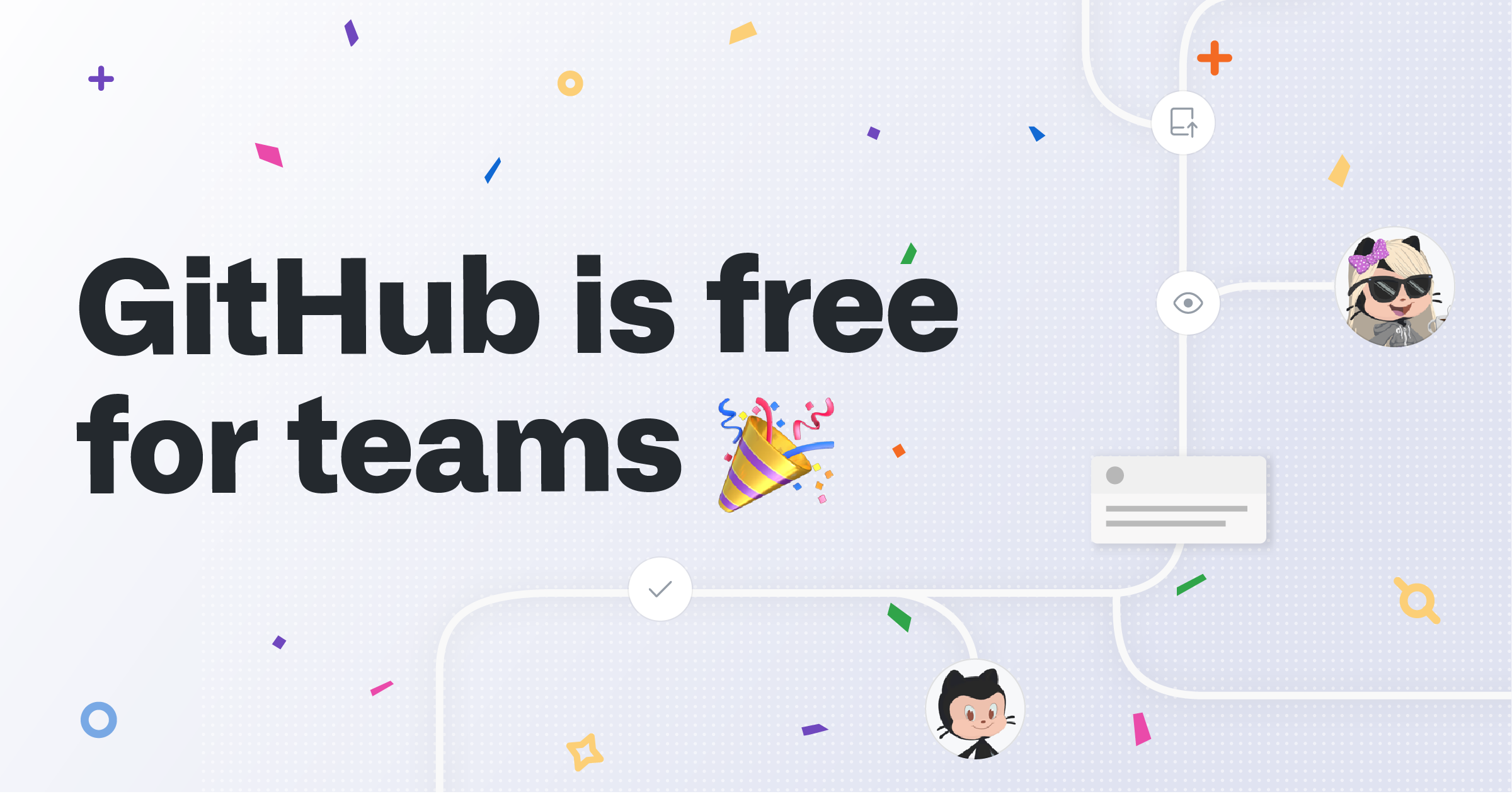 GitHub is now free for teams 2