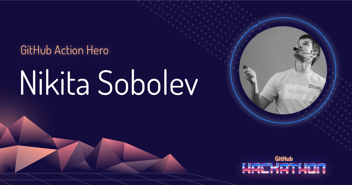 GitHub Action Hero: Nikita Sobolev - The GitHub Blog