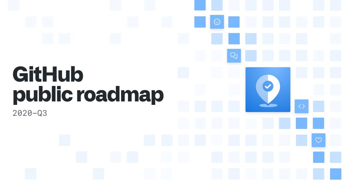 Announcing the GitHub public roadmap - The GitHub Blog