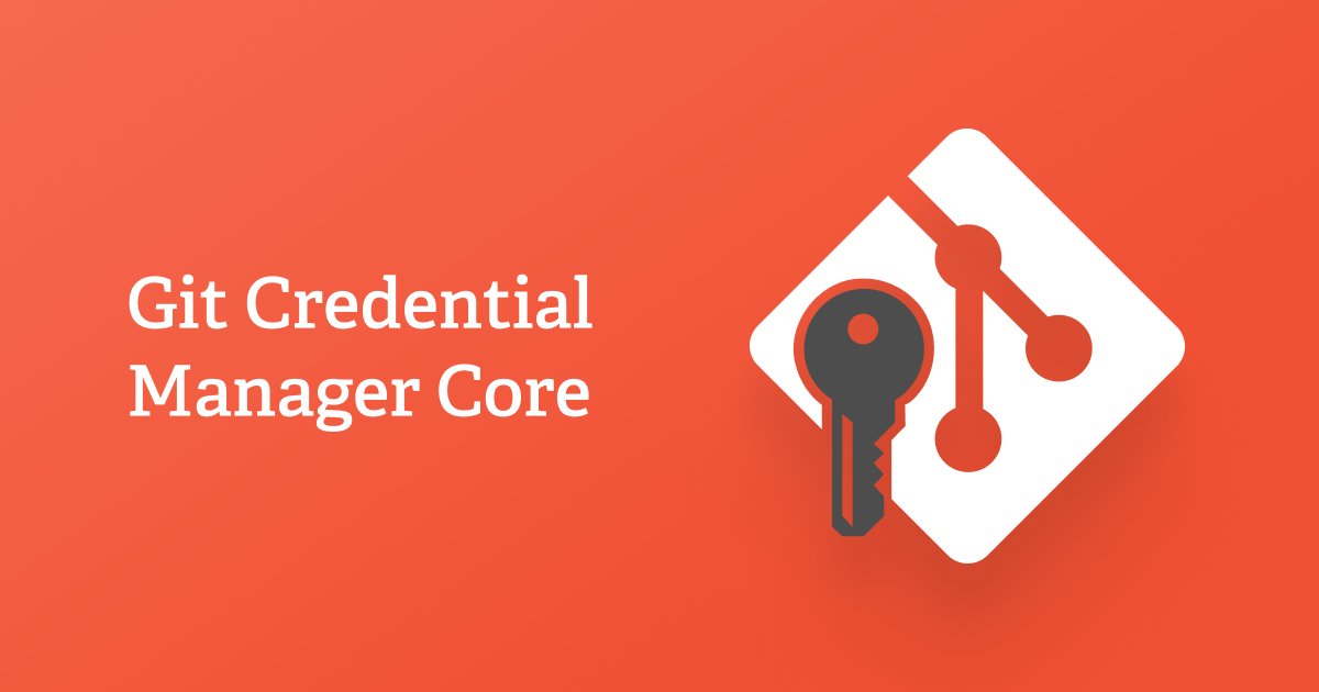 Git Credential Manager Core Building A Universal Authentication Experience