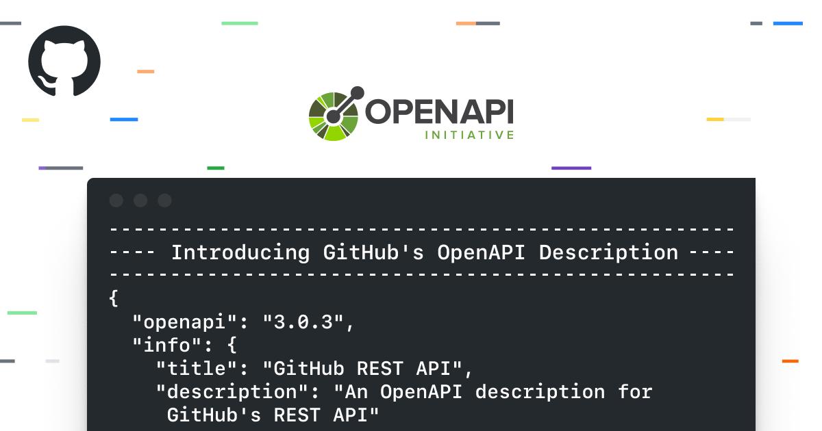 Introducing GitHub's OpenAPI Description - The GitHub Blog