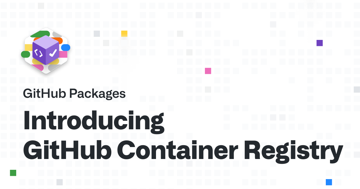 Introducing GitHub Container Registry - The GitHub Blog