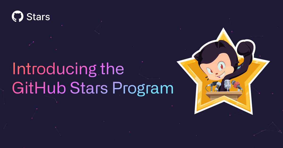 Introducing the GitHub Stars Program ⭐️ - The GitHub Blog
