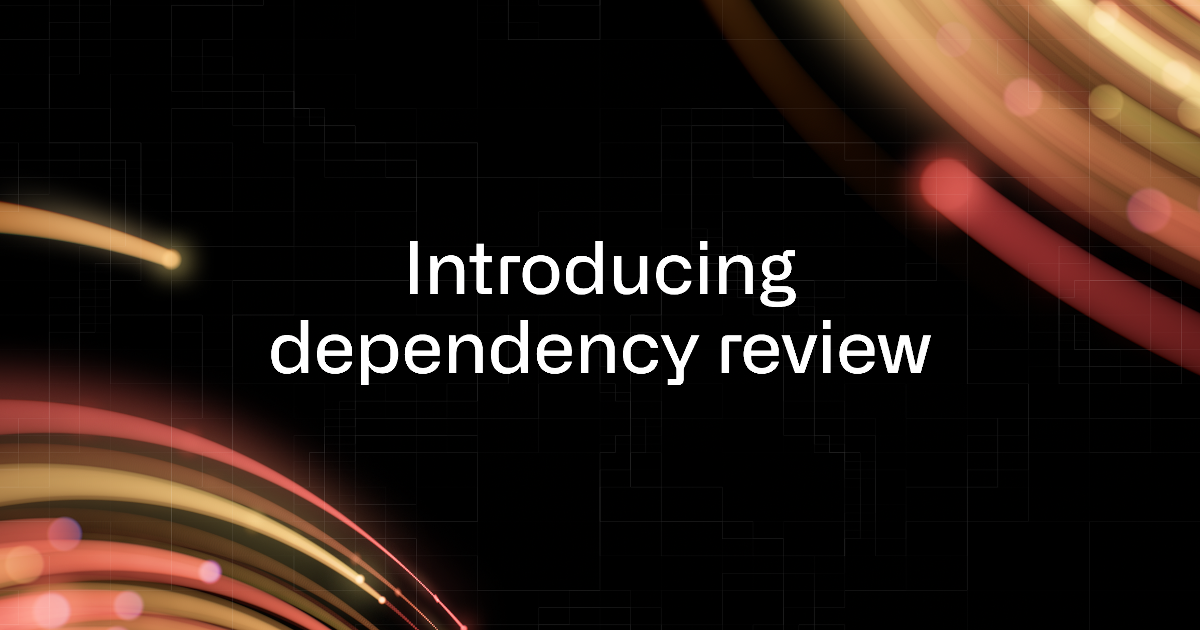 Shifting supply chain security left with dependency review - The GitHub Blog