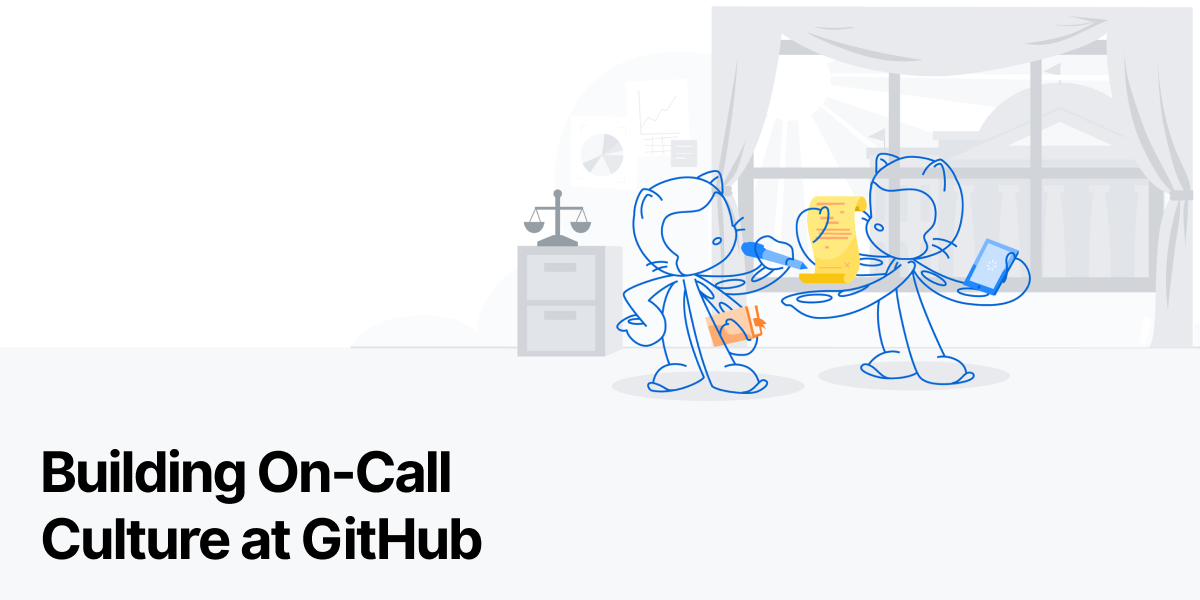 Building On-Call Culture at GitHub - The GitHub Blog