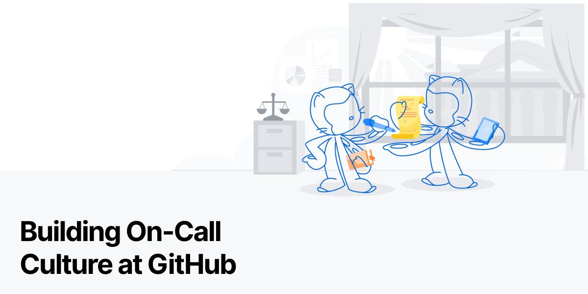 Building On-Call Culture at GitHub - The GitHub Blog