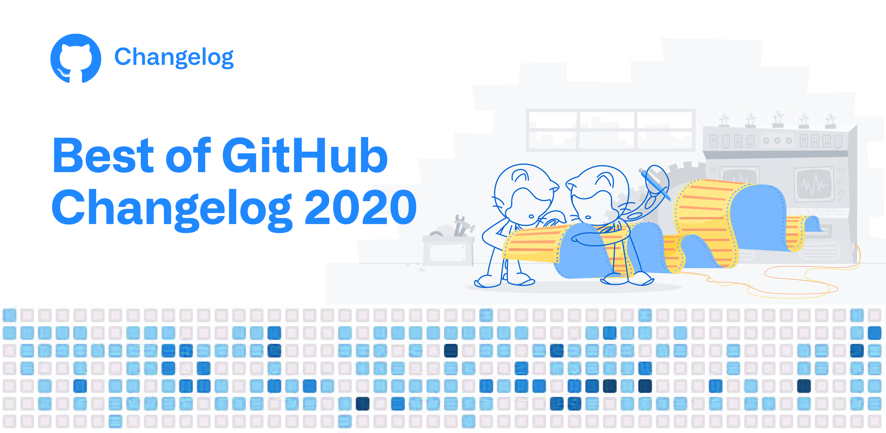 The best of Changelog • 2020 Edition - The GitHub Blog