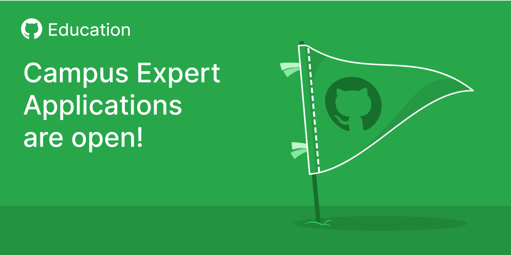 GitHub Campus Experts applications are open - The GitHub Blog