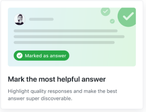 Feature card that reads: Mark the most helpful answer! Highlight quality responses and make the best answer super discoverable