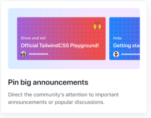 Feature card that reads: Pin big announcements! Direct the community's attention to important announcements or popular discussions