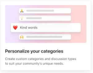 Feature card that reads: Personalize your categories! Create custom categories and discussion types to suit your community's unique needs